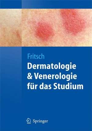 Dermatologie und Venerologie für das Studium de Peter Fritsch