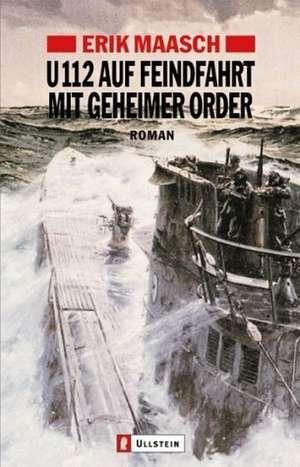 U 122 auf Feindfahrt mit geheimer Order de Erik Maasch