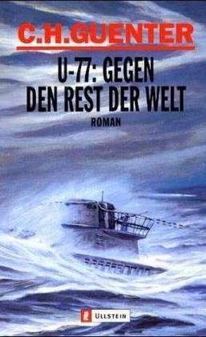 U-77: Gegen den Rest der Welt de C. H. Guenter