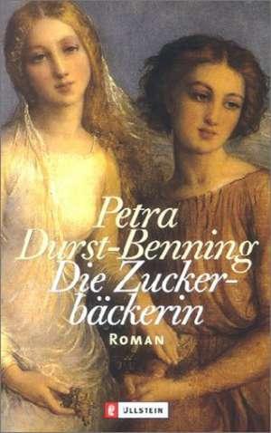 Die Zuckerbäckerin de Petra Durst-Benning