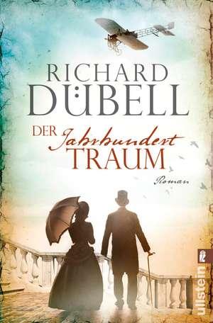 Der Jahrhunderttraum de Richard Dübell