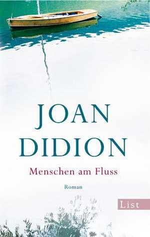 Menschen am Fluss de Joan Didion