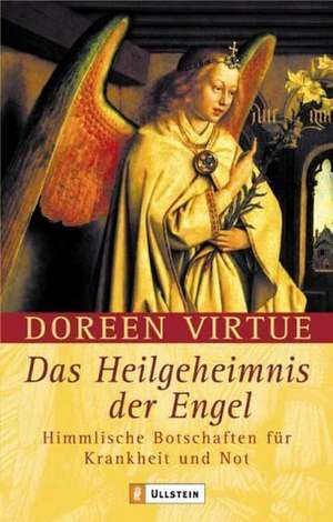 Das Heilgeheimnis der Engel de Doreen Virtue