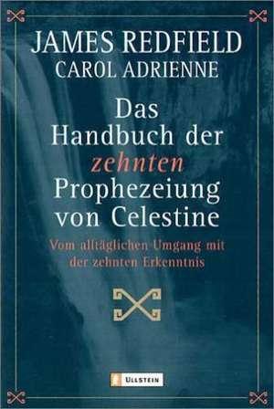 Das Handbuch der Zehnten Prophezeiung von Celestine de James Redfield