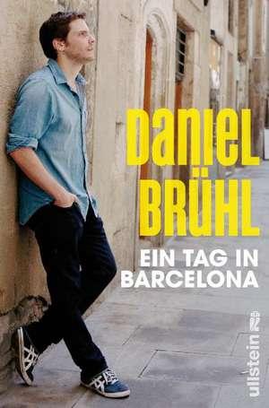 Ein Tag in Barcelona de Daniel Brühl