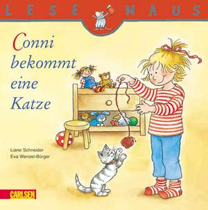 Conni bekommt eine Katze: LESEMAUS ab 3 Jahren/ De la 3 ani (3-6 ani) de Liane Schneider