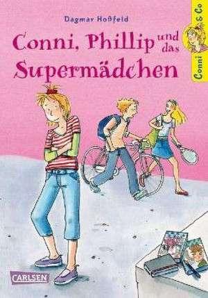 Conni & Co 07: Conni, Phillip und das Supermädchen de Dagmar Hoßfeld