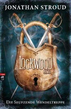 Lockwood & Co. 01 - Die Seufzende Wendeltreppe