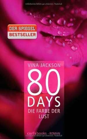 80 Days - Die Farbe der Lust de Vina Jackson