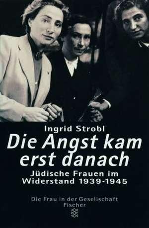 Die Angst kam erst danach de Ingrid Strobl