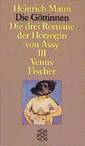 Die Göttinnen III. Venus de Heinrich Mann