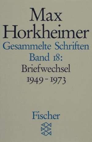 Gesammelte Schriften XVIII de Max Horkheimer