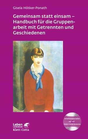 Gruppenarbeit mit Getrennten und Geschiedenen de Gisela Hötker-Ponath