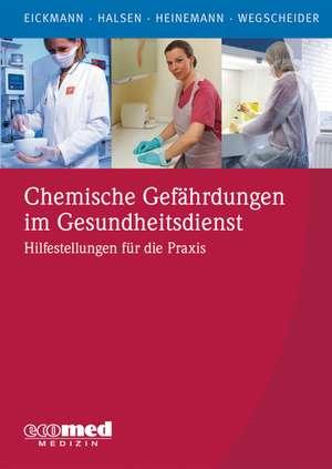 Chemische Gefaehrdungen im Gesundheitsdienst