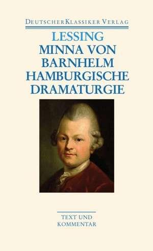 Minna von Barnhelm / Hamburgische Dramaturgie. Werke 1767 - 1769