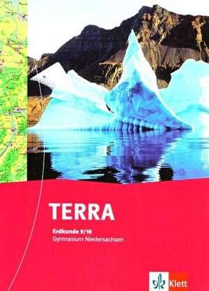 TERRA Erdkunde fuer Niedersachsen - Neubearbeitung. Schuelerbuch 9/10. Schuljahr. Ausgabe fuer Gymnasien