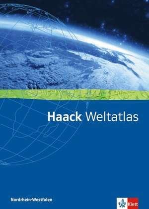 Haack Weltatlas fuer Nordrhein-Westfalen. Sekundarstufen I und II