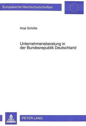 Unternehmensberatung in Der Bundesrepublik Deutschland