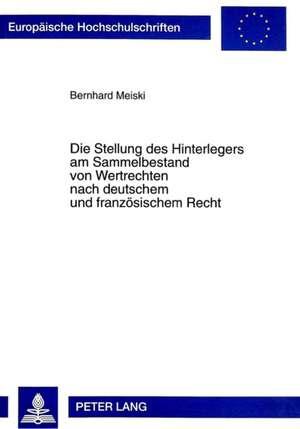 Die Stellung Des Hinterlegers Am Sammelbestand Von Wertrechten Nach Deutschem Und Franzoesischem Recht