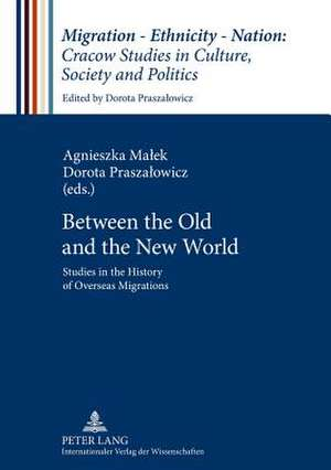 Between the Old and the New World de Agnieszka Malek