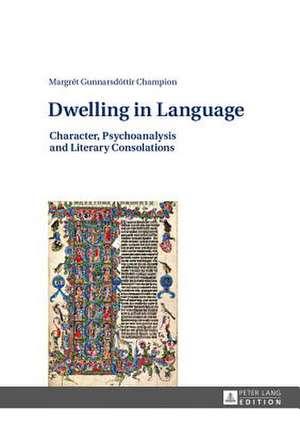 Dwelling in Language de Margrét Gunnarsdóttir Champion