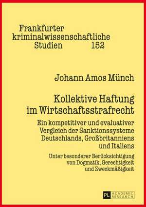 Kollektive Haftung Im Wirtschaftsstrafrecht:  Performance, Cognition, and the Representation of Interiority de Johann Amos Münch