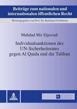 Individualsanktionen Des Un-Sicherheitsrates Gegen Al Qaida Und Die Taliban:  Die Auswahl Des Sachverstaendigen Durch Den Richter Im Strafverfahren de Mahdad Mir Djawadi