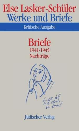 Werke und Briefe. Briefe 1941-1945. Nachtraege