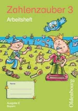 Zahlenzauber 3 Ausgabe E. Arbeitsheft