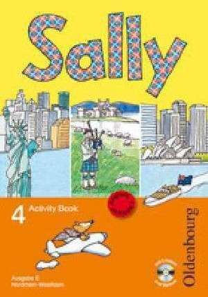 Sally 4. Schuljahr. Activity Book mit Audio-CD. Ausgabe E fuer NRW - Englisch ab Klasse 1