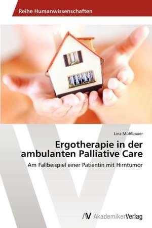 Ergotherapie in der ambulanten Palliative Care