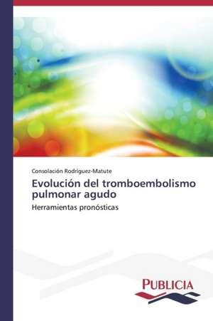 Evolucion del Tromboembolismo Pulmonar Agudo