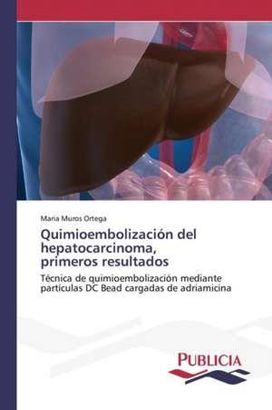 Quimioembolizacion del Hepatocarcinoma, Primeros Resultados