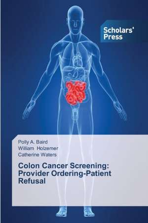 Colon Cancer Screening: Provider Ordering-Patient Refusal