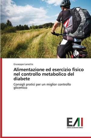 Alimentazione Ed Esercizio Fisico Nel Controllo Metabolico del Diabete