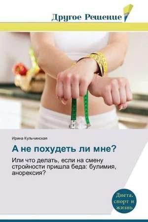 A Ne Pokhudet' Li Mne?:  A Motivational Tool for Achieving Serious Tasks de Irina Kul'chinskaya