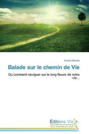 Balade Sur Le Chemin de Vie