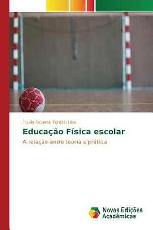 Educacao Fisica Escolar:  Aplicacao Do Teorema de Coase de Flavia Roberta Torezin Liba