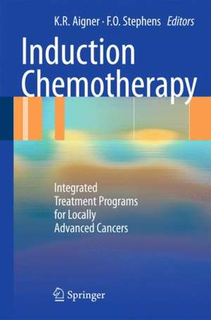 Induction Chemotherapy: Integrated Treatment Programs for Locally Advanced Cancers de Karl Reinhard Aigner
