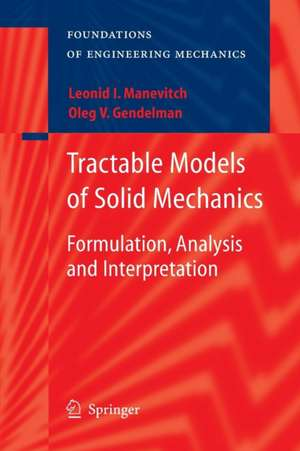 Tractable Models of Solid Mechanics: Formulation, Analysis and Interpretation de Oleg V. Gendelman