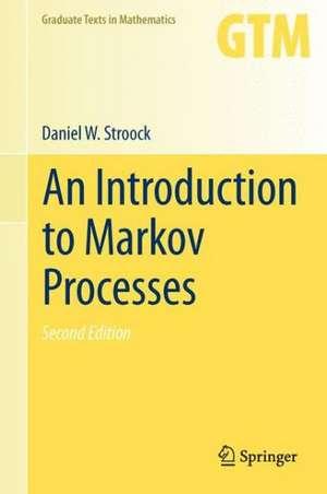 An Introduction to Markov Processes de Daniel W. Stroock