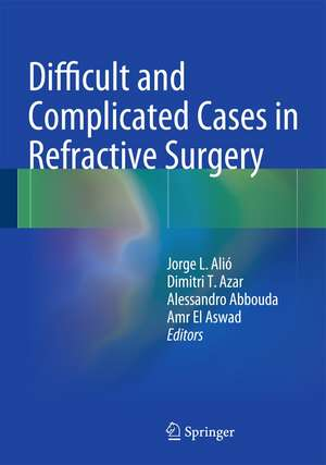 Difficult and Complicated Cases in Refractive Surgery