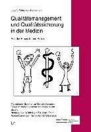 Qualitaetsmanagement und Qualitaetssicherung in der Medizin