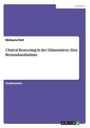 Clinical Reasoning in der Diaetassistenz. Eine Bestandsaufnahme