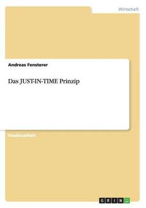 Das Just-In-Time Prinzip:  Darstellung Und Kritische Analyse de Andreas Fensterer