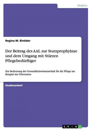 Der Beitrag Des Aal Zur Sturzprophylaxe Und Dem Umgang Mit Sturzen Pflegebedurftiger