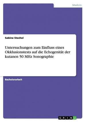 Untersuchungen Zum Einfluss Eines Okklusionstests Auf Die Echogenitat Der Kutanen 50 MHz Sonographie