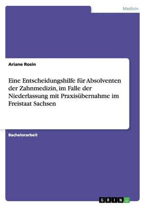 Eine Entscheidungshilfe Fur Absolventen Der Zahnmedizin, Im Falle Der Niederlassung Mit Praxisubernahme Im Freistaat Sachsen