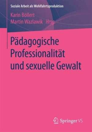 Paedagogische Professionalitaet und sexuelle Gewalt