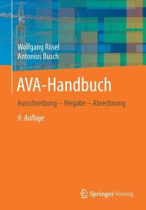 AVA-Handbuch: Ausschreibung - Vergabe -  Abrechnung de Wolfgang Rösel